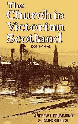 Download The Church in Victorian Scotland 1843-1874 pdf