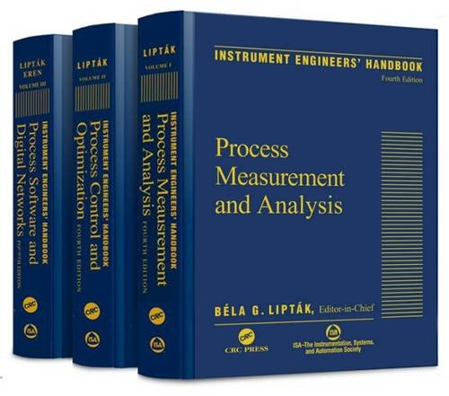 Instrument Engineers Handbook - Instrument Engineers Handbook, Fourth Edition, Three Volume Set