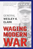 Front cover for the book Waging Modern War: Bosnia, Kosovo, and the Future of Combat by Wesley K. Clark