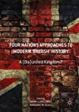 img - for Four Nations Approaches to Modern 'British' History: A (Dis)United Kingdom? book / textbook / text book