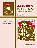 Gathered in His Name: the Gospel of Mark, Margo Doten, 0867166878