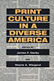 img - for Print Culture in a Diverse America (History of Communication) book / textbook / text book
