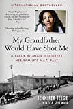 Image of My Grandfather Would Have Shot Me: A Black Woman Discovers Her Family's Nazi Past