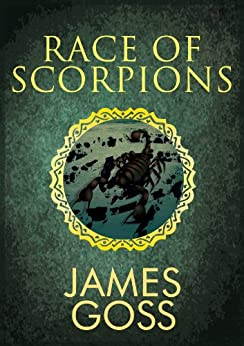 The Race Of Scorpions (A Lady Serpent Egyptian Murder Story) by [Goss, James]