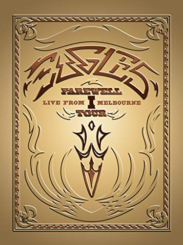 The Eagles: Farewell I Tour - Live From Melbourne (Best Rock Bands Of The Decade)