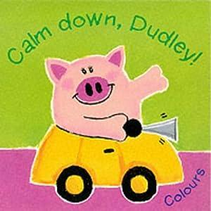 Calm Down, Dudley! Hb David Wojtowycz