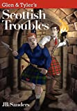 Glen and Tyler's Scottish Troubles, JB Sanders, 130011939X