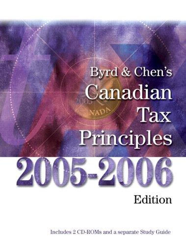 Byrd and Chen's Canadian Tax Principles, 2005-2006 Edition
