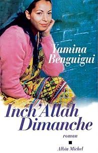 Inch'Allah dimanche par Yamina Benguigui