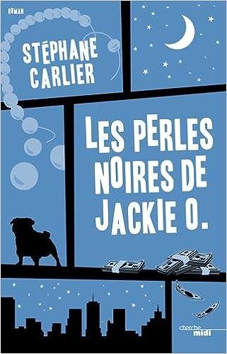 Les Perles noires de Jackie O. de Stéphane CARLIER 2016