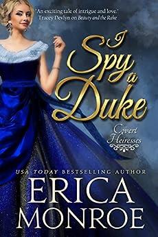 I Spy a Duke (Covert Heiresses Book 1) by [Monroe, Erica]