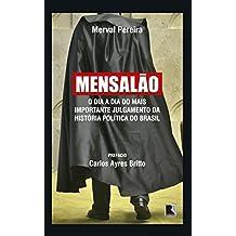 Mensalão: O dia a dia do mais importante julgamento da história política do Brasil: O dia a dia do mais importante julgamento da história política do Brasil