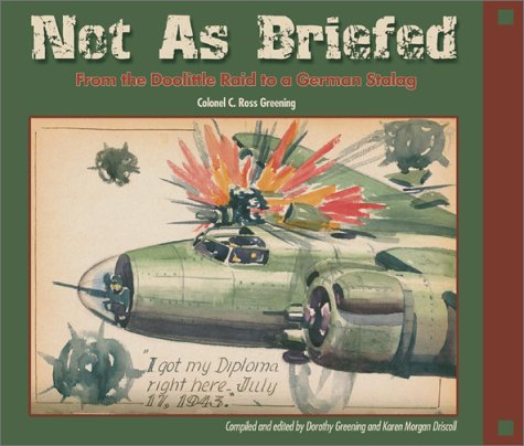 Not As Briefed: From the Doolittle Raid to a German Stalag pdf epub