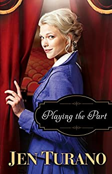 Playing the Part (A Class of Their Own Book #3) by [Turano, Jen]