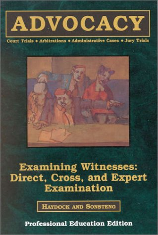 Examining Witnesses: Direct, Cross, and Expert Examinations