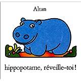 Hippopotame, réveille-toi