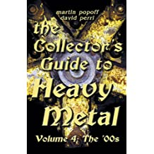 The Collector's Guide to Heavy Metal: Volume 4: The '00s