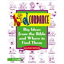 Kidcordance: Big Ideas from the Bible and Where to Find Them