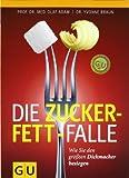 Die Zucker-Fett-Falle: Wie Sie den größten Dickmacher besiegen (GU Einzeltitel Gesunde Ernährung) von Adam. Olaf (2010) Taschenbuch