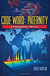 Code Word Paternity: a Presidential Thriller