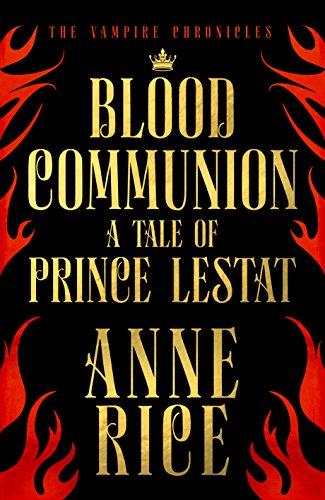 BLOOD COMMUNION: A TALE OF PRINCE LESTAT 51MSI2DT1iL