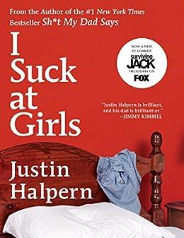 I Suck at Girls by [Halpern, Justin]