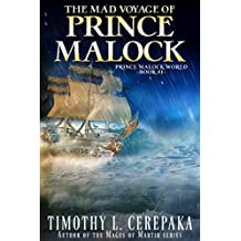 The Mad Voyage of Prince Malock (Prince Malock World Book 1)