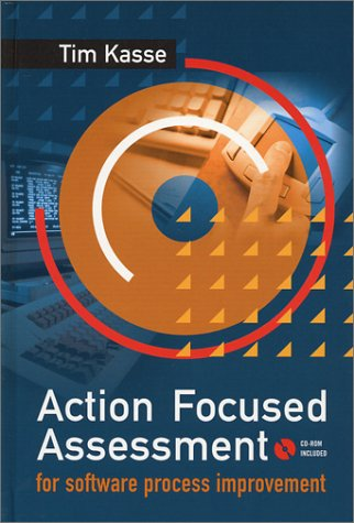 Action Focused Assessment for Software Process Improvement by Brand: Artech House