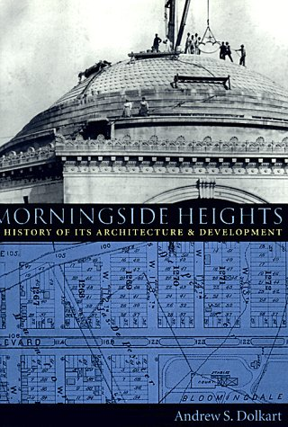 Morningside Heights: A History of Its Architecture & - Best Americas Eye Locations