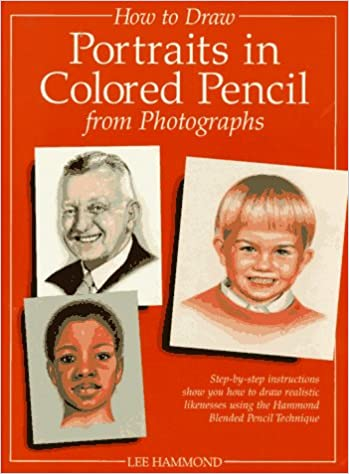 How to draw portraits in colored pencil from photographs lee how to draw portraits in colored pencil from photographs lee hammond 9780891347620 amazon books fandeluxe Image collections