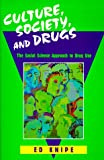 Culture, Society, and Drugs : The Social Science Approach to Drug Use, Knipe, Ed, 0881338419