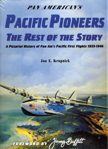 Pan American's Pacific Pioneers: The Rest of the Story, A Pictorial History of Pan Am's Pacific First Flights 1935-1946, Vol. (American Mail Airplane)