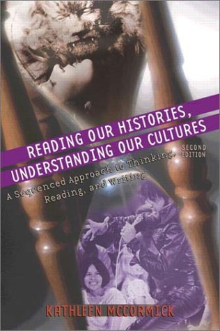 Reading Our Histories, Understanding Our Cultures: A Sequenced Approach to Thinking, Reading, and Writing (2nd Edition)