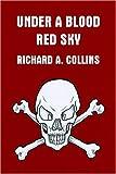 Under a Blood Red Sky, Richard Collins, 075520154X