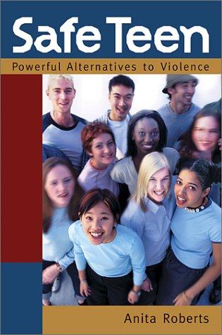 Safe Teen: Powerful Alternatives to Violence by Brand: Raincoast Books, Polestar