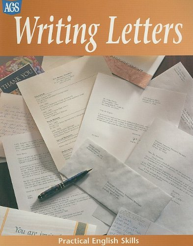 PRACTICAL ENGLISH SKILLS WORKTEXT SERIES WRITING LETTERS (AGS Practical English Skills)