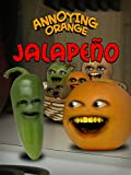 Annoying Orange - Jalapeno