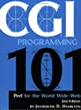 CGI Programming 101 : Perl for the World Wide Web, Hamilton, Jacqueline D., 0966942612