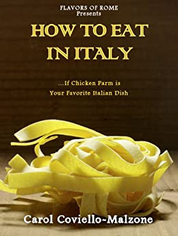 How to Eat in Italy...If Chicken Parm is Your Favorite Dish by [Coviello-Malzone, Carol]