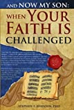 img - for And Now My Son: When Your Faith Is Challenged: Letters from a father to his son regarding an evidence based logical approach to answer secular attacks on Christianity book / textbook / text book