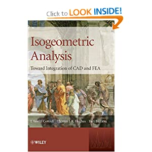 Isogeometric Analysis: Toward Integration of CAD and FEA J. Austin Cottrell, Thomas J.R. Hughes and Yuri Bazilevs