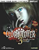 Clock Tower (TM) 3 Official Strategy Guide (Bradygames Take Your Games Further)
