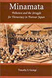 Minamata : Pollution and the Struggle for Democracy in Postwar Japan, George, Timothy S., 0674007859
