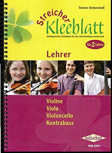 Streicher Kleeblatt: Lehrwerk zum Klassenmusizieren für Streichinstrumente, Lehrerband für Violine, Viola, Violoncello und Kontrabass
