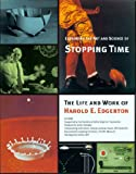 Exploring the Art and Science of Stopping Time, Harold E. Edgerton, 0262550318