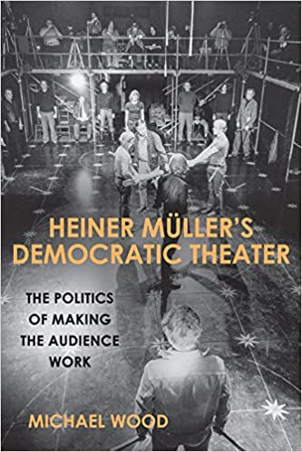 heiner mllers democratic theater the politics of making the audience work studies in german literature linguistics and culture