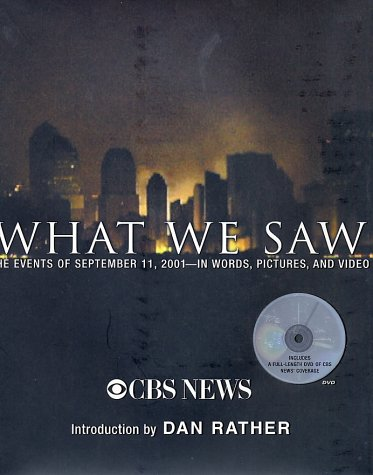 Book cover from What We Saw: The Events of September 11, 2001, in Words, Pictures, and Video (Book and DVD) by Dan Rather