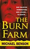 Front cover for the book The Burn Farm by Michael Benson