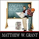 Zach's Secret | Matthew W. Grant