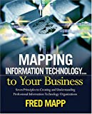 Mapping Information Technology ... to Your Business, Fred Mapp, 0974562440